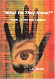 What Do They Know?: Youth, Crime and Culture