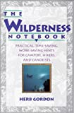 img - for The Wilderness Notebook: Practical, Time-Saving, Work-Saving Hints for Campers, Hikers and Canoeists book / textbook / text book