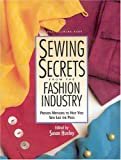 Sewing Secrets from the Fashion Industry: Proven Methods to Help You Sew Like the Pros
