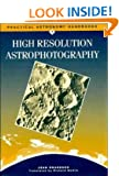 High Resolution Astrophotography (Practical Astronomy Handbooks)