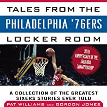 Tales from the Philadelphia '76ers Locker Room: A Collection of the Greatest Sixers Stories from the 1982-83 Championship Season Audiobook by Pat Williams, Gordon Jones Narrated by Richard Allen