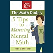 The Math Dudes 5 Tips to Mastering Mental Math | [Jason Marshall]