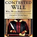 Contested Will: Who Wrote Shakespeare? (       UNABRIDGED) by James Shapiro Narrated by Wanda McCaddon