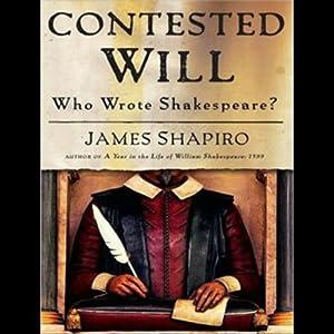 Contested Will: Who Wrote Shakespeare? | [James Shapiro]