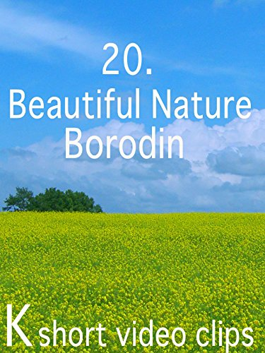 Clip: 20.Beautiful Nature--Borodin