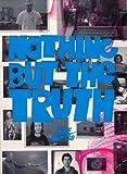 【スケートボード DVD】 Nothing But The Truth (ナッシング・バット・ザ・トゥルース) 日本語字幕付 [DVD]