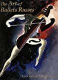 The Art of Ballets Russes: The Serge Lifar Collection of Theater Designs, Costumes, and Paintings at the Wadsworth Atheneum (0300074840) by Schouvaloff, Alexander