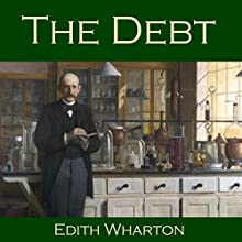 The Debt (       UNABRIDGED) by Edith Wharton Narrated by Cathy Dobson