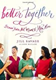 img - for Better Together: Because You're Not Meant to Mom Alone book / textbook / text book