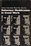 img - for Behaviour Modification in Social Work book / textbook / text book