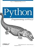 img - for Python Programming On Win32: Help for Windows Programmers book / textbook / text book