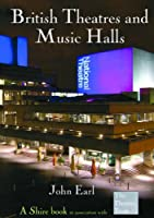 British Theatres and Music Halls (Shire Album)