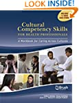 Cultural Competency Skills for Health...