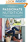 Passionate Nutrition: A Guide to Usin...