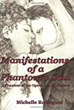 Manifestations of a Phantom's Soul: A Phantom of the Opera Story Collection (Volume 1)