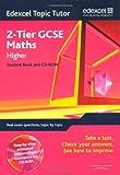 Edexcel Topic Tutor: 2-tier GCSE Maths Higher Student Book