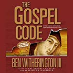 Gospel Code: Novel Claims About Jesus, Mary Magdalene, and Da Vinci | Ben Witherington III