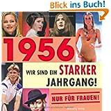 1956 - Wir sind ein starker Jahrgang - Nur für Frauen!