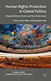 Human Rights Protection in Global Politics: Responsibilities of States and Non-State Actors (Global Issues)
