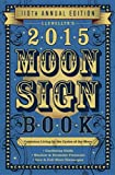 Llewellyns 2015 Moon Sign Book: Conscious Living by the Cycles of the Moon (Llewellyns Moon Sign Books)