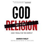God Without Religion: Can It Really Be This Simple? | Andrew Farley