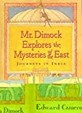 img - for Mr. Dimock Explores the Mysteries of the East: Journeys in India book / textbook / text book