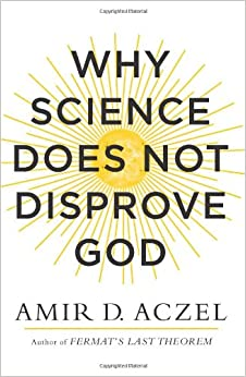 Aczel – Why Science Does Not Disprove God