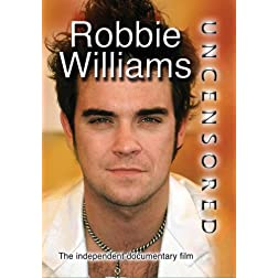 Robbie Williams Uncensored