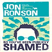So You've Been Publicly Shamed | [Jon Ronson]