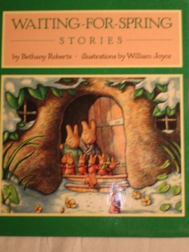 Waiting-for-Spring Stories: Bethany Roberts, William Joyce: 9780060250614: Amazon.com: Books