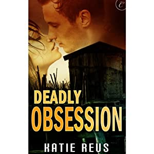 Deadly Obsession | [Katie Reus]