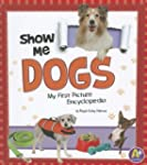 Show Me Dogs: My First Picture Encycl...