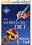 The Word-Loss Diet: Professional Self-Editing Techniques for Authors (Writer's Craft Book 4)
