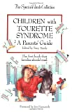Children with Tourette Syndrome: A Parents Guide (Special Needs Collection)