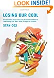 Losing Our Cool: Uncomfortable Truths About Our Air-Conditioned World (and Finding New Ways to Get Through the Summer)
