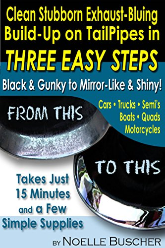 clean-stubborn-exhaust-bluing-build-up-on-tailpipes-in-three-easy-steps-black-and-gunky-to-mirror-li