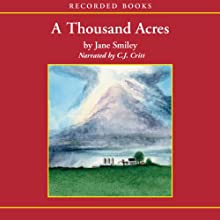 A Thousand Acres (       UNABRIDGED) by Jane Smiley Narrated by C. J. Critt
