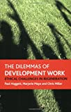 img - for The dilemmas of development work: Ethical challenges in regeneration (Policy Press Publications (All Titles as Published)) book / textbook / text book