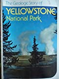 img - for The Geologic Story of Yellowstone National Park (Geological Survey Bulletin 1347) book / textbook / text book