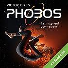 Phobos : Il est trop tard pour regretter (Phobos 1) | Livre audio Auteur(s) : Victor Dixen Narrateur(s) : Maud Rudigoz