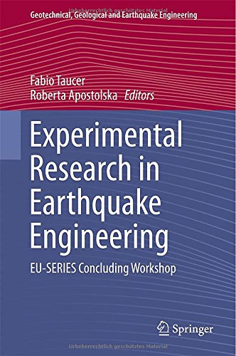 Experimental Research in Earthquake Engineering: EU-SERIES Concluding Workshop (Geotechnical, Geological and Earthquake Engineering)