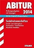 Abitur-Prüfungsaufgaben Gymnasium/Gesamtschule NRW / Sozialwissenschaften Grund- und Leistungskurs 2014: Mit den Original-Prüfungsaufgaben mit Lösungen