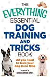 img - for The Everything Essential Dog Training and Tricks Book: All You Need to Train Your Dog in No Time (Everything: Pets) book / textbook / text book