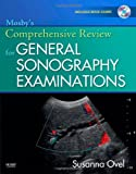 Mosbys Comprehensive Review for General Sonography Examinations, 1e