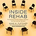 Inside Rehab: The Surprising Truth about Addiction Treatment - and How to Get Help That Works