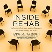 Inside Rehab: The Surprising Truth about Addiction Treatment - and How to Get Help That Works | [Anne M. Fletcher]
