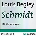 Schmidt | Louis Begley