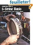 Constructing a 5-String Banjo: A Comp...