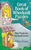 img - for By Falcon Travis Great Book Of Whodunit Puzzles: Mini-Mysteries For You To Solve (FIRST Edition, 3rd printing) book / textbook / text book