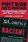 Postwar Anti-Racism: The United State...